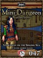 5E Mini-Dungeon #047: Stowaway on the Singing Sea