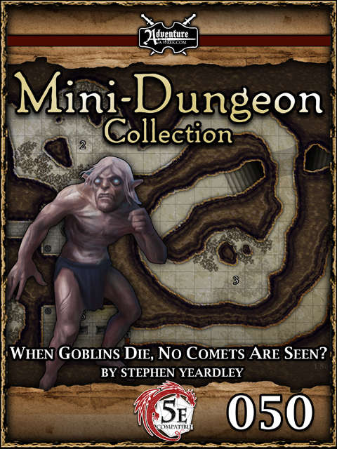 5E Mini-Dungeon #050: When Goblins Die, No Comets are Seen