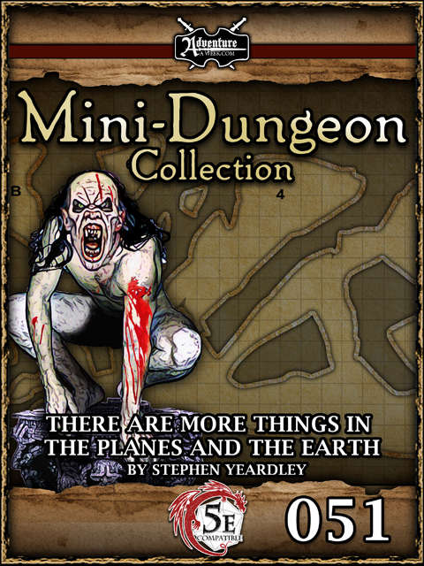 5E Mini-Dungeon #051: There Are More Things in the Planes and the Earth