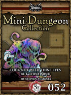 5E Mini-Dungeon #052: Look Not With Thine Eyes But Thine Mind