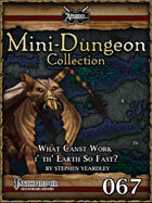 Mini-Dungeon #067: What Canst Work i' th' Earth So Fast?