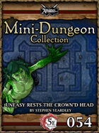 5E Mini-Dungeon #054: Uneasy Rests the Crown'd Head