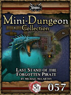 5E Mini-Dungeon #057: Last Stand of the Forgotten Pirate