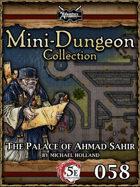 5E Mini-Dungeon #058: The Palace of Ahmad Sahir
