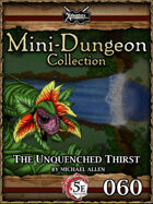5E Mini-Dungeon #060: The Unquenched Thirst