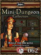 5E Mini-Dungeon #062: What the Dickens