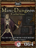 5E Mini-Dungeon #064: I'll Plague Both Your Houses