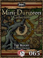 5E Mini-Dungeon #065: The Blight