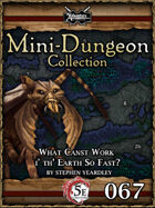 5E Mini-Dungeon #067: What Canst Work i' th' Earth So Fast?