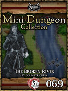 5E Mini-Dungeon #069: The Broken River