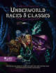 Underworld Races & Classes