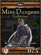 5E Mini-Dungeon #075: The Garden of Death