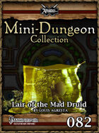 Mini-Dungeon #082: Lair of the Mad Druid