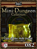 5E Mini-Dungeon #082: Lair of the Mad Druid