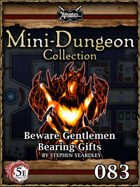 5E Mini-Dungeon #083: Beware Gentlemen Bearing Gifts