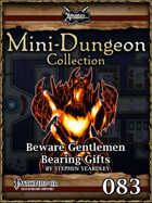 Mini-Dungeon #083: Beware Gentlemen Bearing Gifts