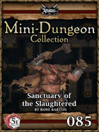 5E Mini-Dungeon #085: Sanctuary of the Slaughtered