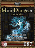 5E Mini-Dungeon #087: Apparatus of the Brachemoth