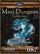 Mini-Dungeon #087: Apparatus of the Brachemoth