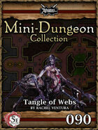 5E Mini-Dungeon #090: Tangle of Webs