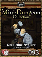 5E Mini-Dungeon #093: Deep Mine Mystery