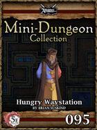 5E Mini-Dungeon #095: Hungry Waystation