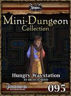 Mini-Dungeon #095: Hungry Waystation