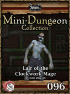5E Mini-Dungeon #096: Lair of the Clockwork Mage