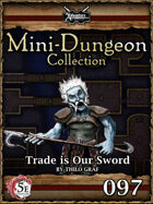 5E Mini-Dungeon #097: Trade is our Sword