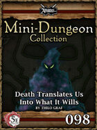 5E Mini-Dungeon #098: Death Translates Us Into What It Wills