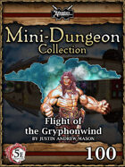 5E Mini-Dungeon #100: Flight of the Gryphonwind