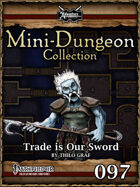Mini-Dungeon #097: Trade is our Sword