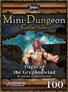 Mini-Dungeon #100: Flight of the Gryphonwind