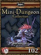 5E Mini-Dungeon #102: Burning Ice