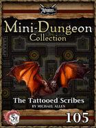 5E Mini-Dungeon #105: The Tattooed Scribes