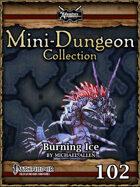 Mini-Dungeon #102: Burning Ice