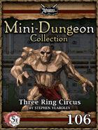 5E Mini-Dungeon #106: Three Ring Circus