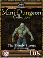 5E Mini-Dungeon #108: The Bloody Sisters