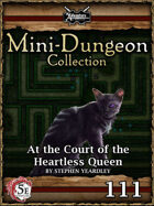 5E Mini-Dungeon #111: At the Court of the Heartless Queen
