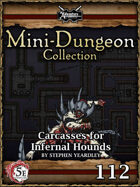 5E Mini-Dungeon #112: Carcasses for Infernal Hounds