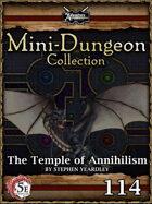 5E Mini-Dungeon #114: The Temple of Annihilism
