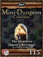 5E Mini-Dungeon #115: The Heartless Queen's Revenge