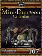 Mini-Dungeon #107: Chase Beneath the Prison