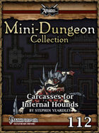 Mini-Dungeon #112: Carcasses for Infernal Hounds