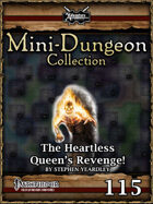 Mini-Dungeon #115: The Heartless Queen's Revenge