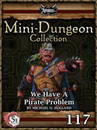 5E Mini-Dungeon #117: We have a Pirate Problem
