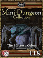 5E Mini-Dungeon #118: The Fortress Golem