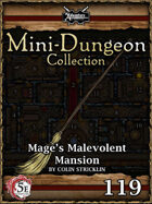 5E Mini-Dungeon #119: Mages Malevolent Mansion