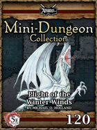 5E Mini-Dungeon #120: Plight of the Winter Winds