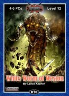B10: White Worm of Weston (Realm Works)